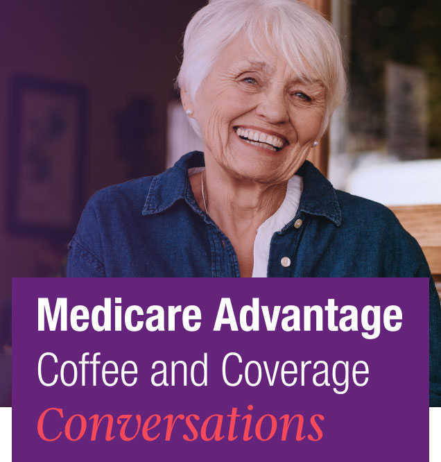 Medicare Advantage Coffee and Coverage Conversations